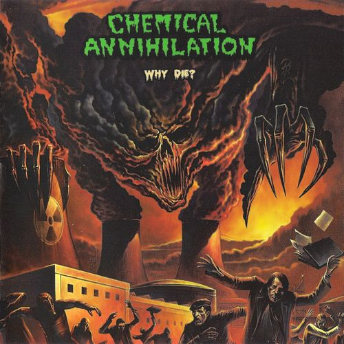 CHEMICAL ANNIHILATION Why Die CD + DVD